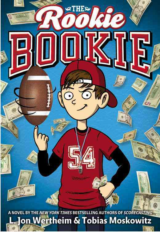 The Rookie Bookie By Wertheim, L. Jon/ Moskowitz, Tobias J.